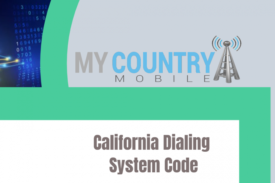 California Dialing System Code - My Country Mobile