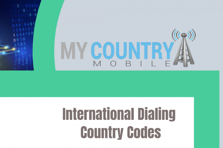 International Dialing Country Codes - My Country Mobile
