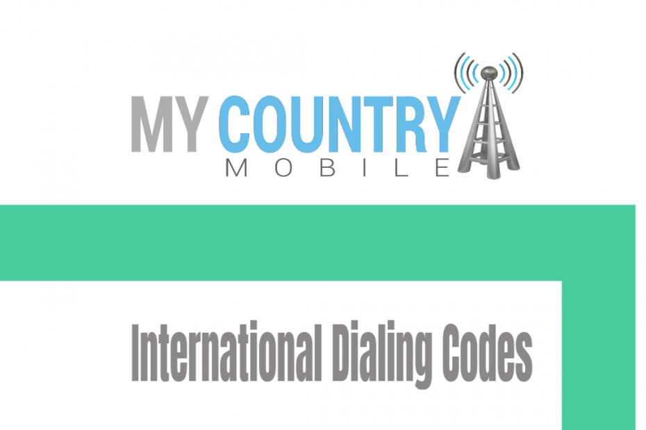 International Dialing Codes - My Country Mobile