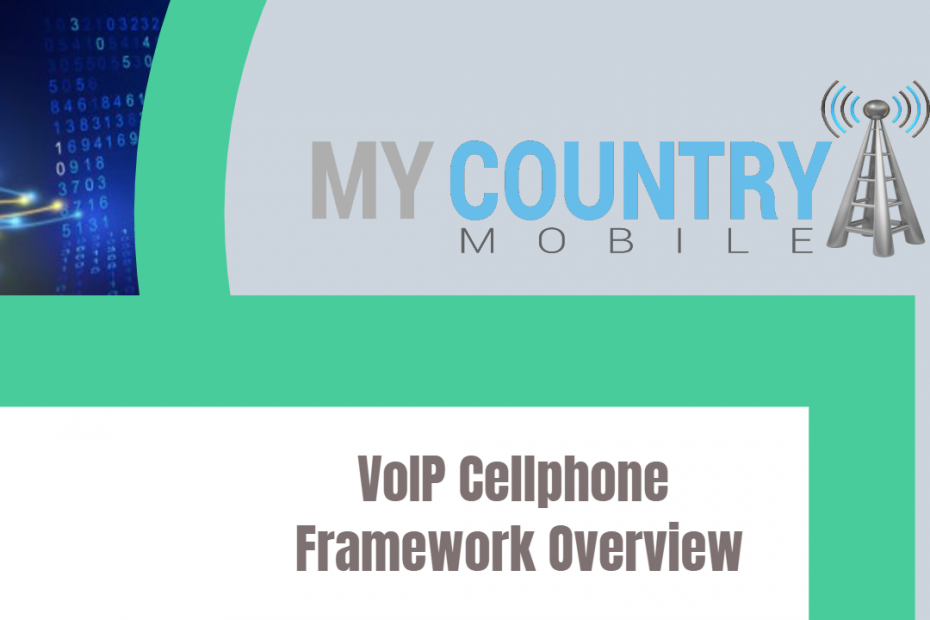 VoIP Cellphone Framework Overview - My Country Mobile