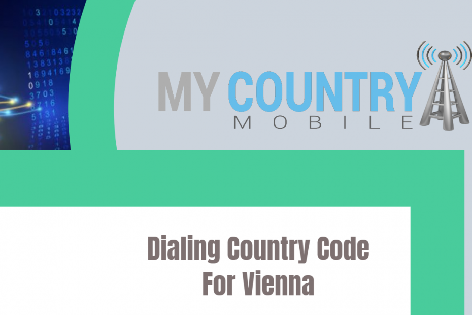 Dialing Country Code For Vienna - My Country Mobile