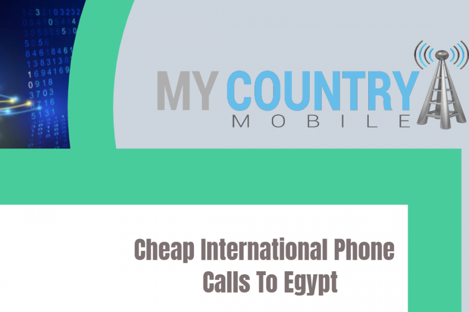 Cheap International Phone Calls To Egypt - My Country Mobile