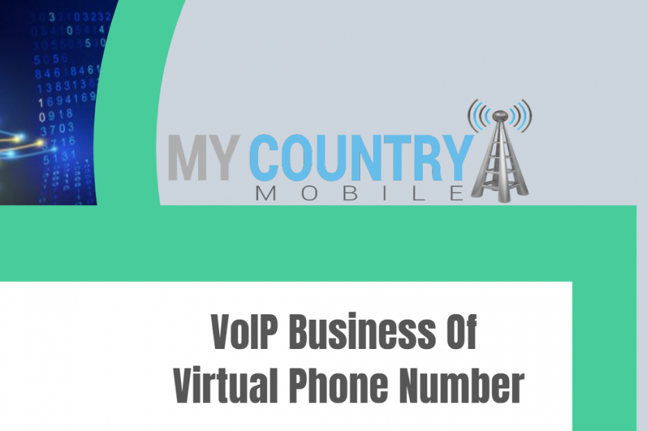 VoIP Business Of Virtual Phone Number - My Country Mobile
