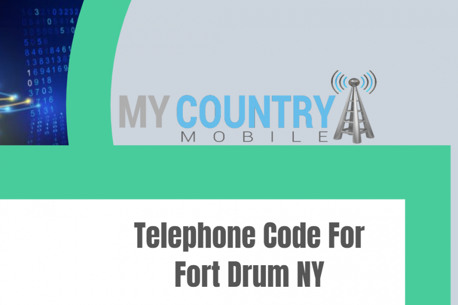 Telephone Code For Fort Drum NY - My Country Mobile