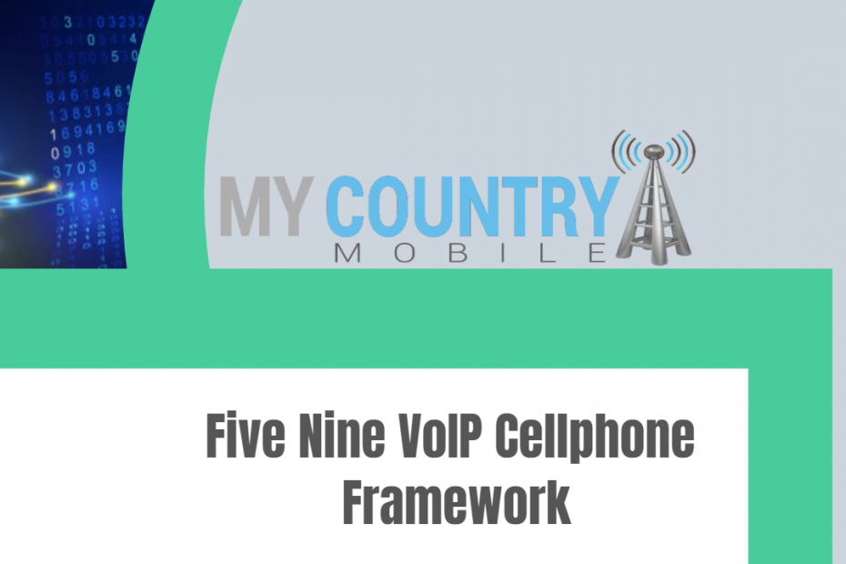 Five Nine VoIP Cellphone Framework - My Country Mobile