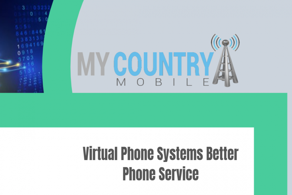 Virtual Phone Systems Better Phone Service - My Country Mobile
