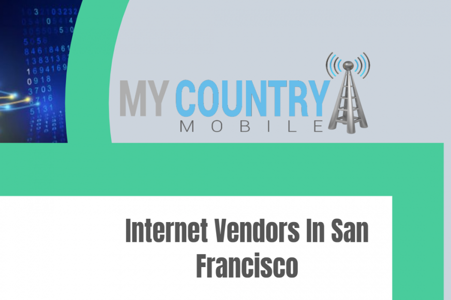 Internet Vendors In San Francisco - My Country Mobile