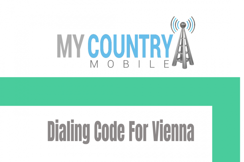 Dialing Code For Vienna - My Country Mobile
