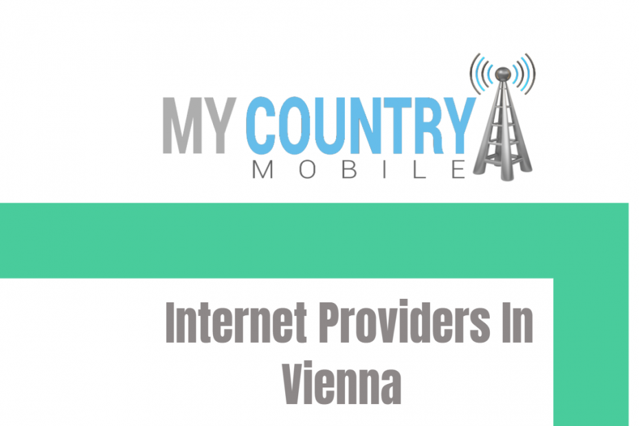 Internet Providers In Vienna - My Country Mobile
