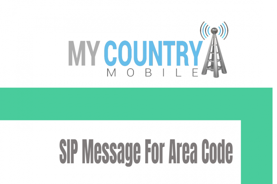SIP Message For Area Code - My Country Mobile