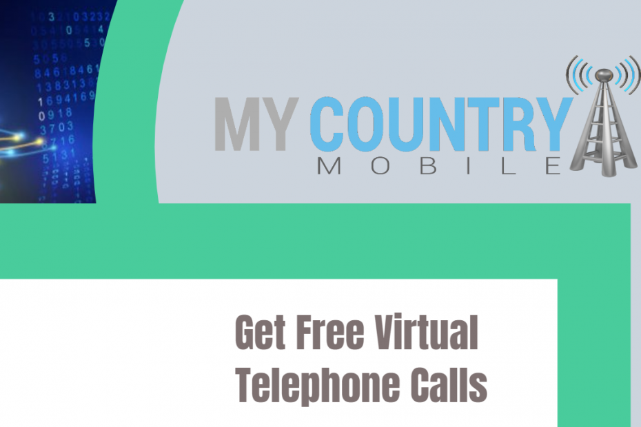 Get Free Virtual Telephone Calls - My Country Mobile