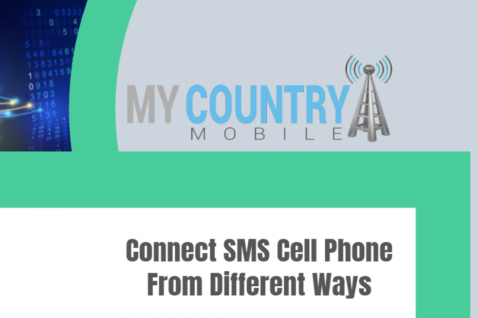 Connect SMS Cell Phone From Different Ways - My Country Mobile